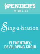 Sing-a-bration - Elementary/Developing Choir Music