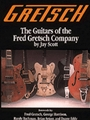Guitars Of The Fred Gretsch Company