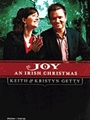 Keith & Kristyn Getty - Joy: An Irish Christmas