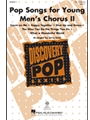 Pop Songs for Young Men's Chorus II