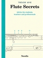 Flute Secrets - Advice for students teachers and professionals