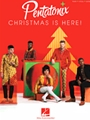 Pentatonix - Christmas Is Here