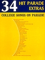 34 Hit Parade Extras - College Songs...