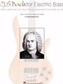 J S Bach For The Electric Bass