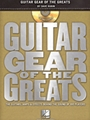 Guitar Gear Of The Greats