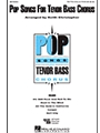 Pop Songs For Tenor/bass Chorus