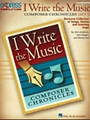 I Write The Music: Composer Chronicles