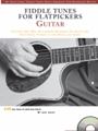 Fiddle Tunes For Flatpickers: Guitar