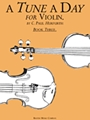 Tune A Day  Violin Book 3 Advanced