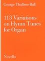 113 Variations on Hymn Tunes for Organ