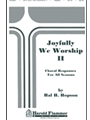 Joyfully We Worship Ii