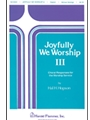 Joyfully We Worship Iii