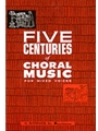 5 Centuries Of Choral Music Vol 1