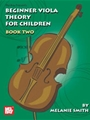 Beginner Viola Theory For Children  Bk 2