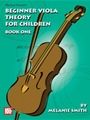 Beginner Viola Theory For Children  Bk 1