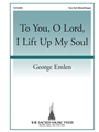 To You O Lord I Lift Up My Soul