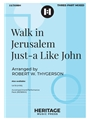 Walk in Jerusalem Just-a Like John