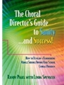 Choral Director's Guide To Sanity & Success