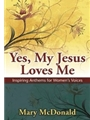 Yes My Jesus Loves Me