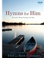 Hymns for Him
