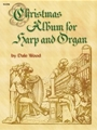 Christmas Album For Harp & Organ