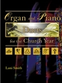 Organ & Piano Duets For The Church Year