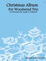 Christmas Album For Woodwind Trio