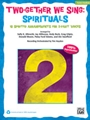 Two-gether We Sing: Spirituals