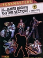 Funkmasters: The Great James Brown Rhythm Sections 1960-1973