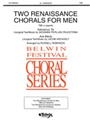 2 Renaissance Chorals (For Men)