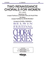 2 Renaissance Chorals (For Women)
