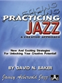 Creative Approach To Practicing Jazz