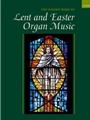 Oxford Book Of Lent And Easter Organ Music