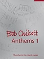 Bob Chilcott Anthems