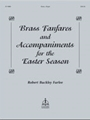 Brass Fanfares & Accompaniments for the Easter Season