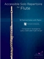 Accessible Solo Repertoire for Flute 18 Festival Solos with Piano