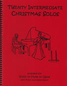 20 Intermediate Christmas Solos for Flute, Oboe or Violin and Piano