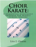 Choir Karate  A Sequential Assessment Program for Middle School Singers
