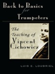Back To Basics For Trumpeters - The Teaching Of Vincent Cichowicz