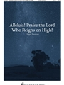 Alleluia Praise the Lord Who Reigns on High