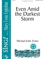 Even Amid the Darkest Storm