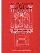 Organ Album For Manuals Only  Book 2