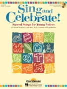 Sing and Celebrate - Sacred Songs for Young Voices