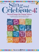Sing and Celebrate 4 Sacred Songs for Young Voices
