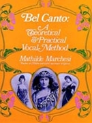 Bel Canto Theoretical & Practical Vocal