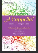 A Cappella Volume I - Two-part Treble Choral Score