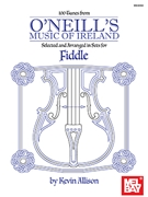 100 Tunes from O'Neill's Music of Ireland for Fiddle